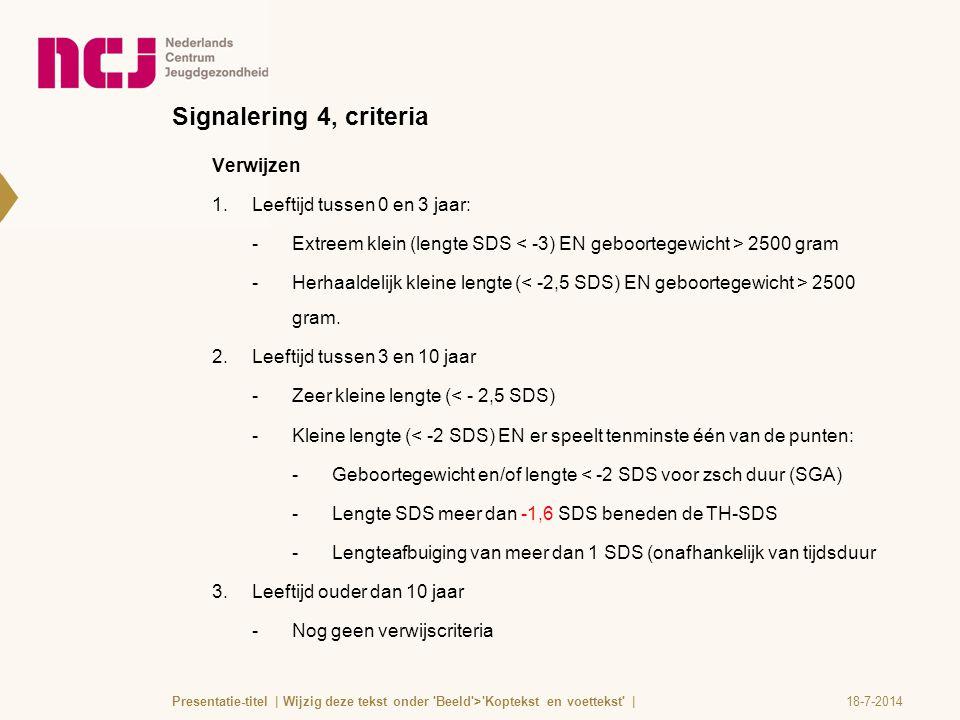 Signalering 4, criteria Verwijzen Leeftijd tussen 0 en 3 jaar: