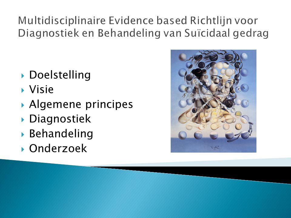 Doelstelling Visie Algemene principes Diagnostiek Behandeling