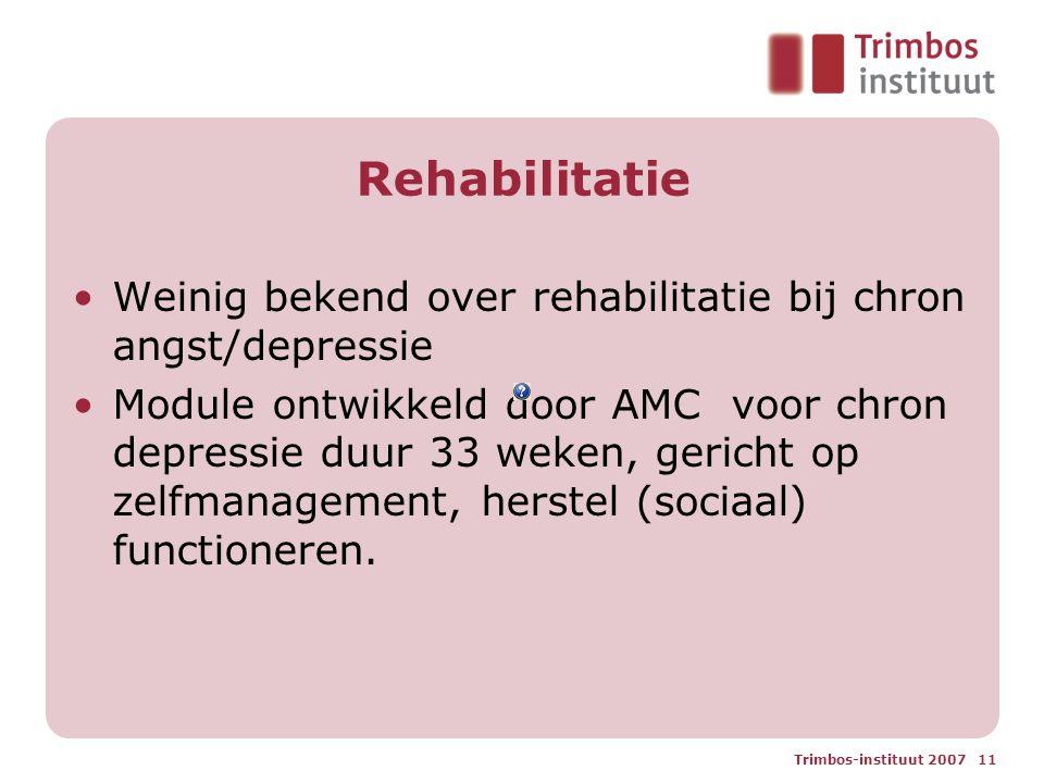 Rehabilitatie Weinig bekend over rehabilitatie bij chron angst/depressie.