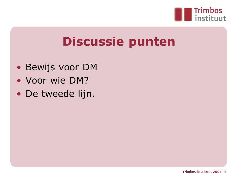 Discussie punten Bewijs voor DM Voor wie DM De tweede lijn.