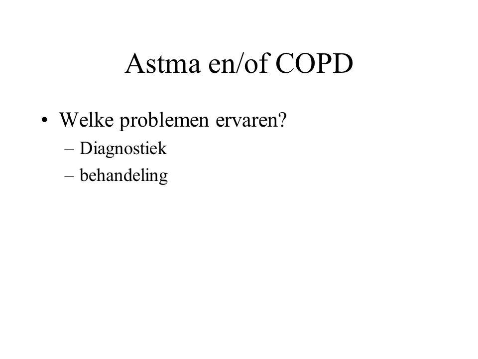 Astma en/of COPD Welke problemen ervaren Diagnostiek behandeling