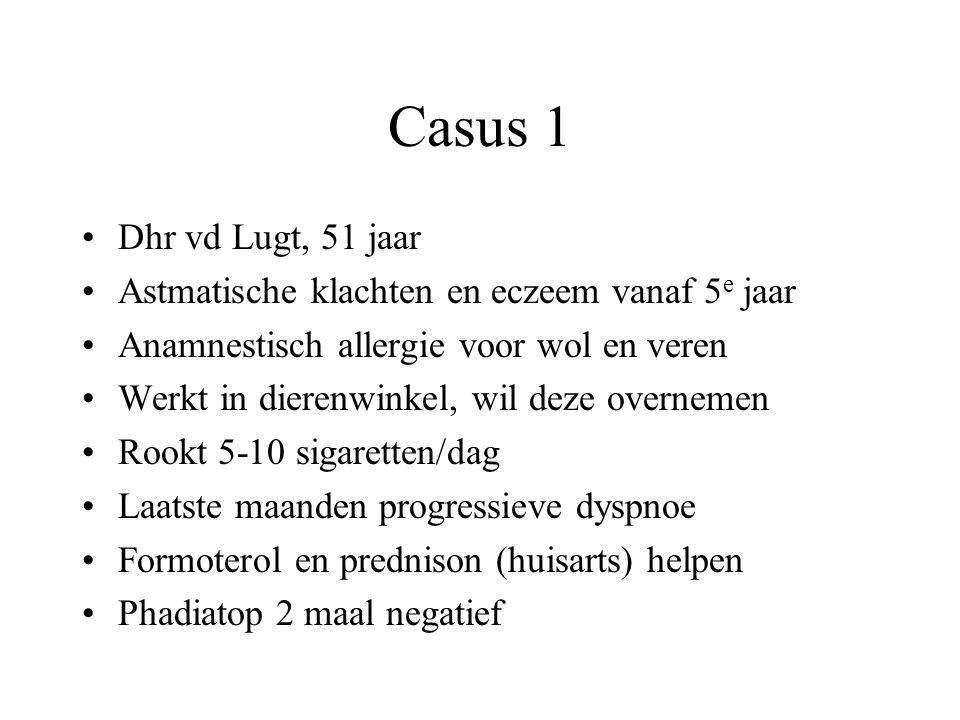 Casus 1 Dhr vd Lugt, 51 jaar. Astmatische klachten en eczeem vanaf 5e jaar. Anamnestisch allergie voor wol en veren.