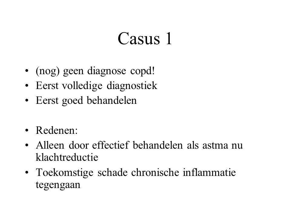 Casus 1 (nog) geen diagnose copd! Eerst volledige diagnostiek