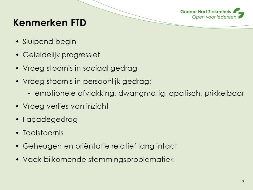 Kenmerken FTD Sluipend begin Geleidelijk progressief
