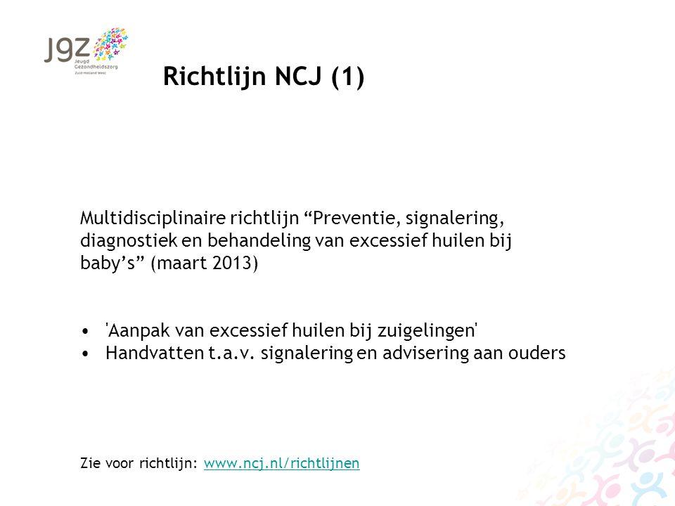 Richtlijn NCJ (1) Multidisciplinaire richtlijn Preventie, signalering, diagnostiek en behandeling van excessief huilen bij.
