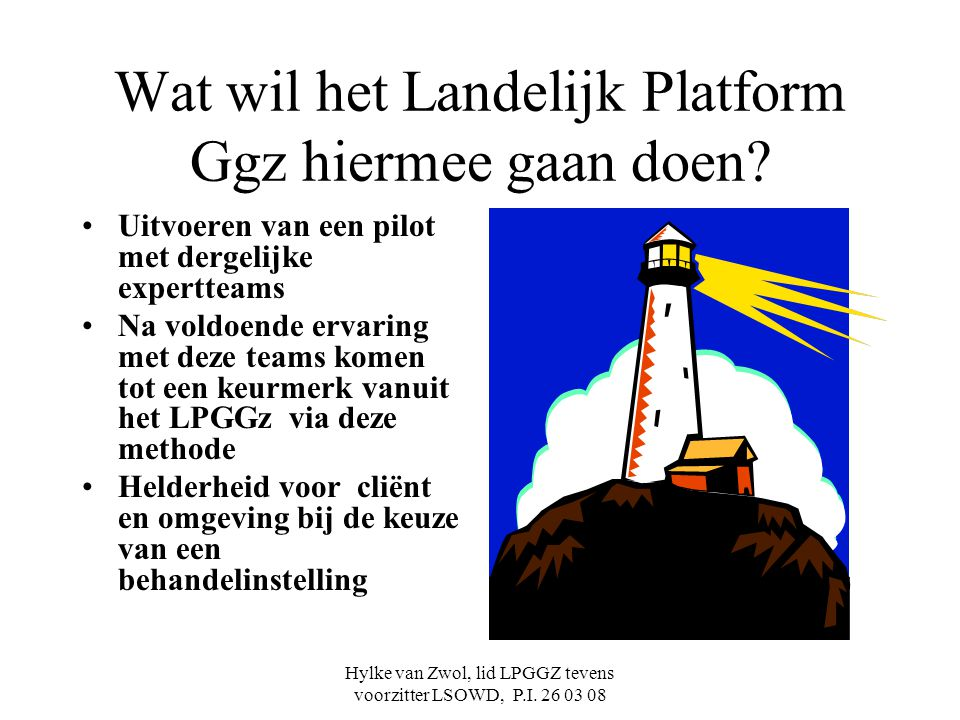 Wat wil het Landelijk Platform Ggz hiermee gaan doen