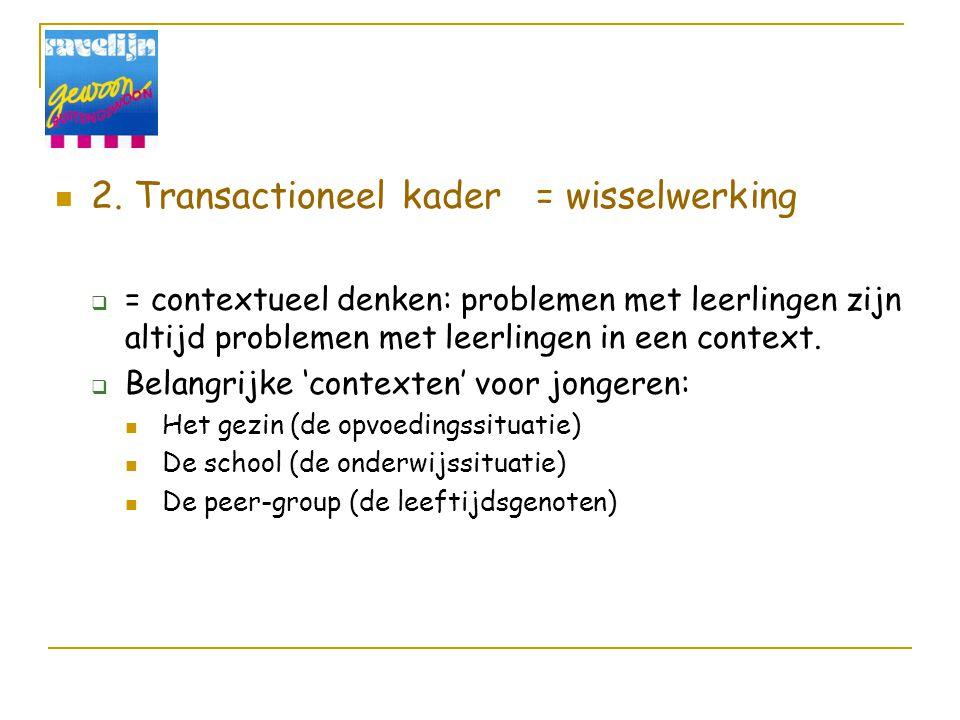 2. Transactioneel kader = wisselwerking