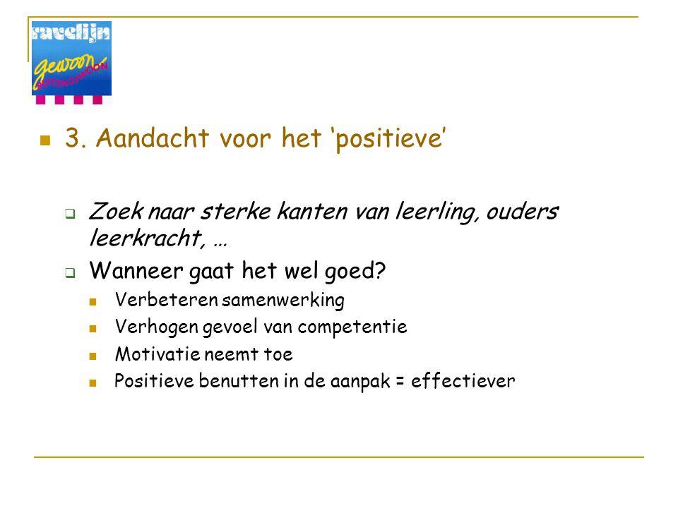 3. Aandacht voor het 'positieve'