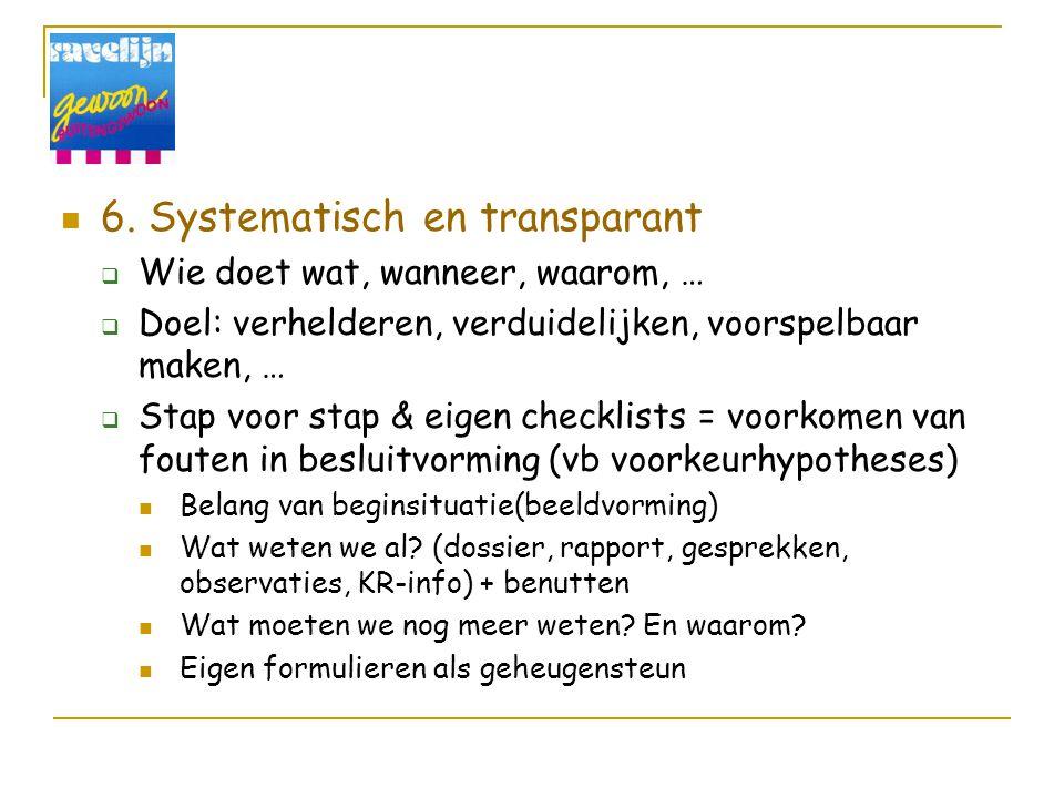 6. Systematisch en transparant