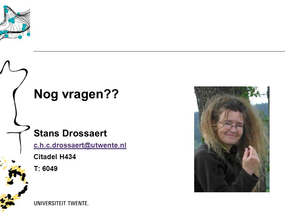 Nog vragen Stans Drossaert c.h.c.drossaert@utwente.nl Citadel H434
