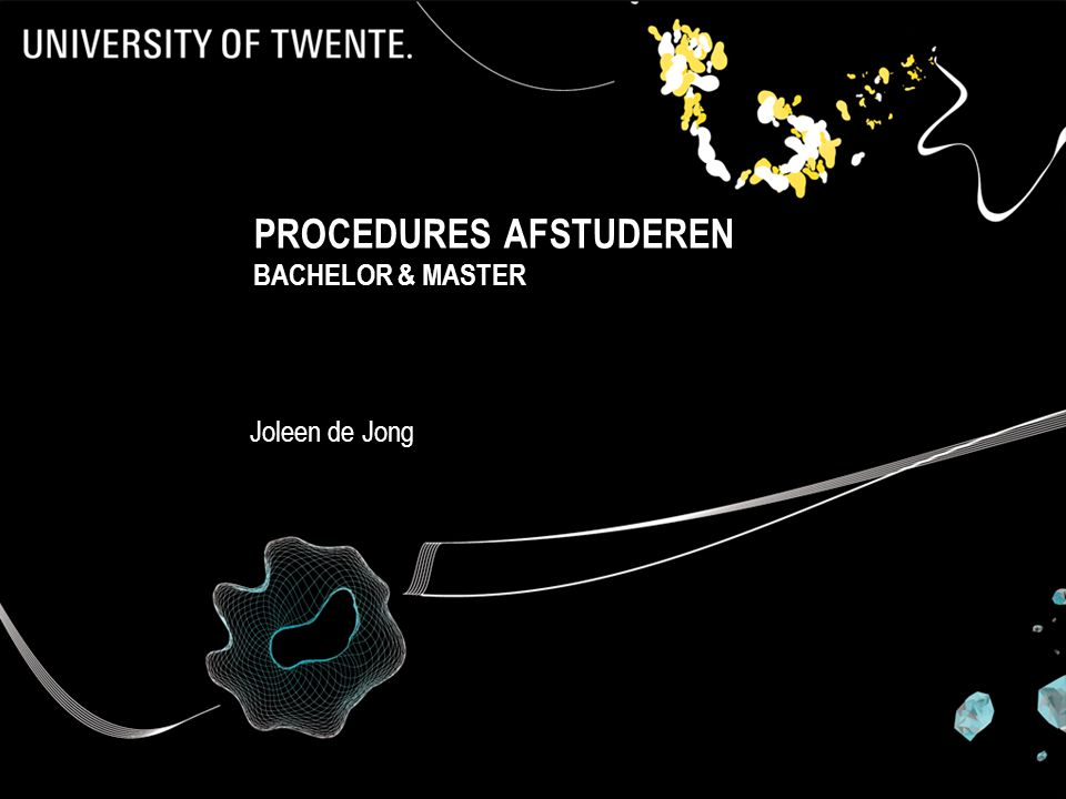 PROCEDURES AFSTUDEREN BACHELOR & MASTER