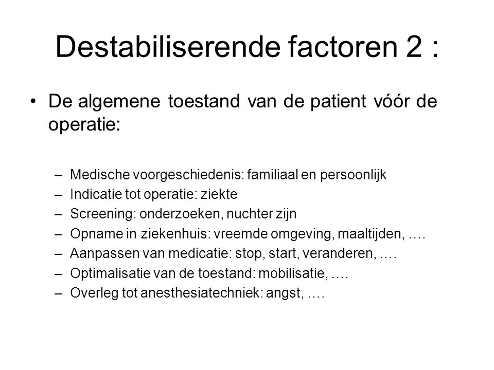 Destabiliserende factoren 2 :