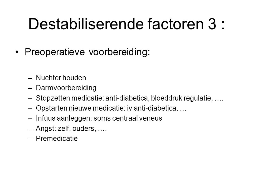 Destabiliserende factoren 3 :