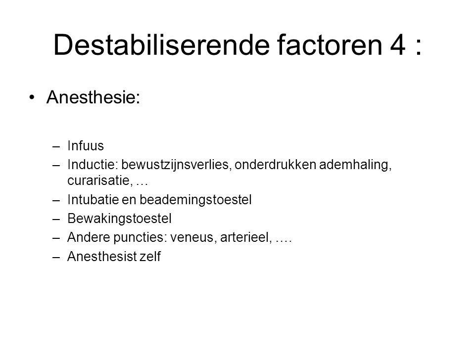 Destabiliserende factoren 4 :