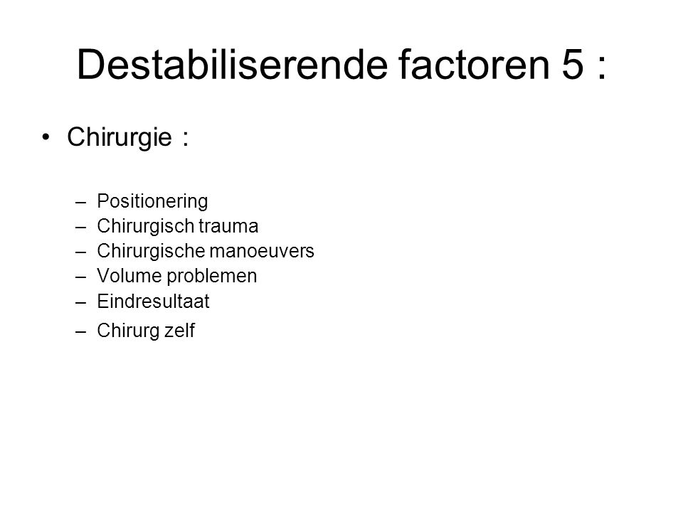 Destabiliserende factoren 5 :