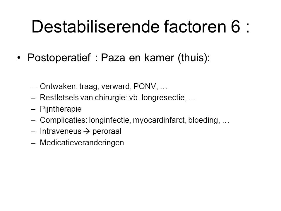 Destabiliserende factoren 6 :