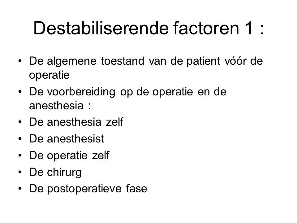 Destabiliserende factoren 1 :