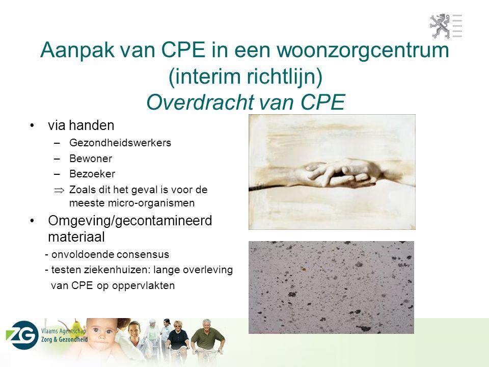 Aanpak van CPE in een woonzorgcentrum (interim richtlijn) Overdracht van CPE