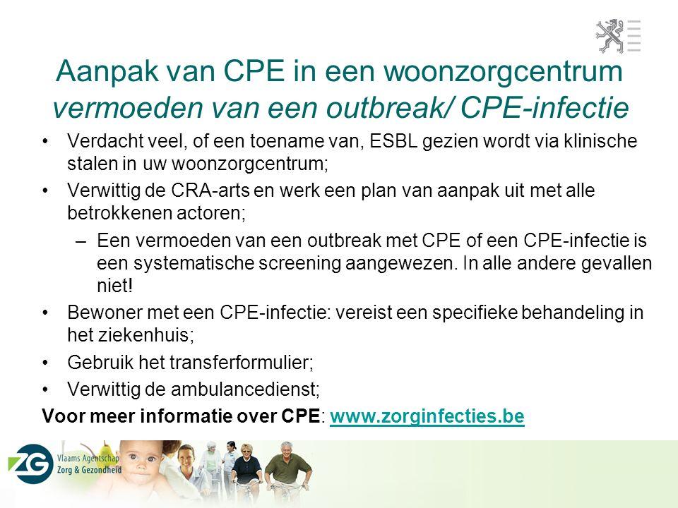 Aanpak van CPE in een woonzorgcentrum vermoeden van een outbreak/ CPE-infectie
