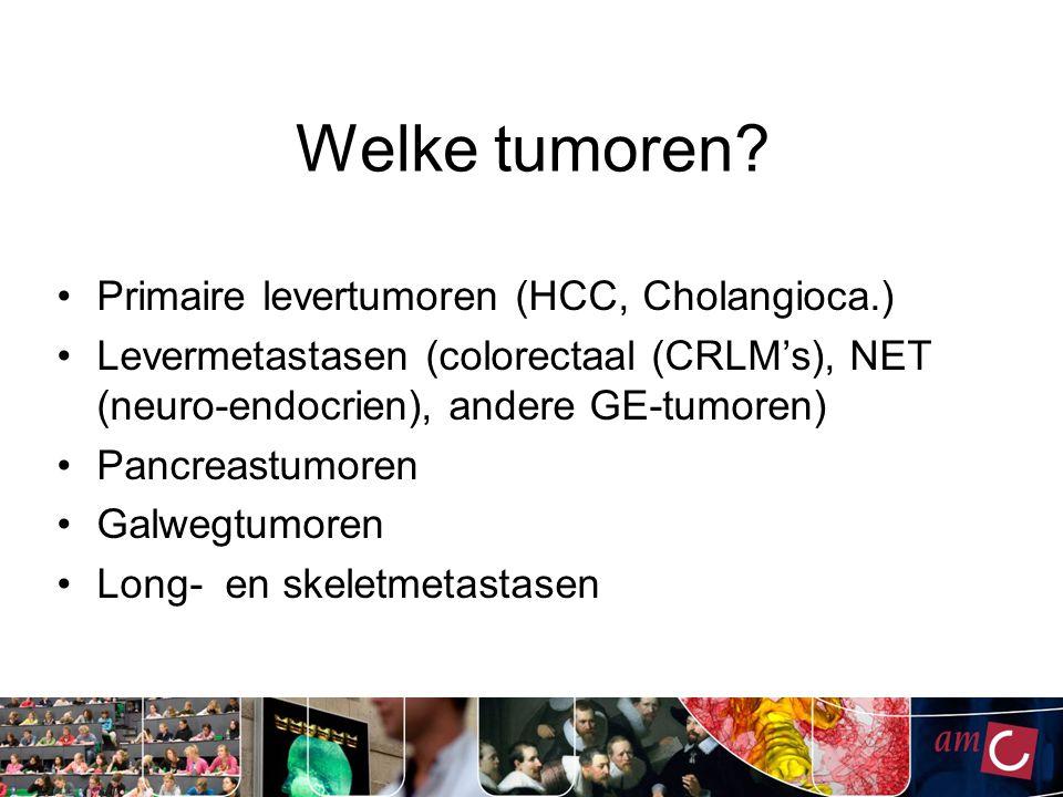 Welke tumoren Primaire levertumoren (HCC, Cholangioca.)