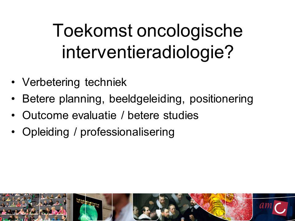 Toekomst oncologische interventieradiologie