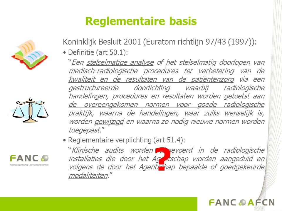 Reglementaire basis Koninklijk Besluit 2001 (Euratom richtlijn 97/43 (1997)): Definitie (art 50.1):