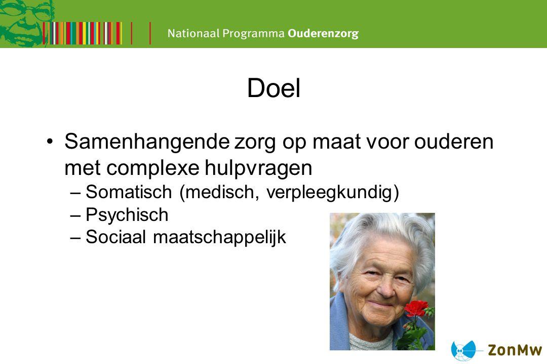 Doel Samenhangende zorg op maat voor ouderen met complexe hulpvragen