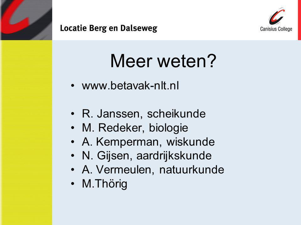 Meer weten www.betavak-nlt.nl R. Janssen, scheikunde