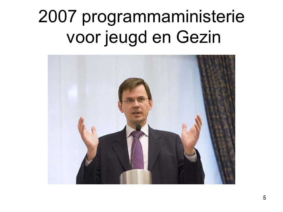 2007 programmaministerie voor jeugd en Gezin