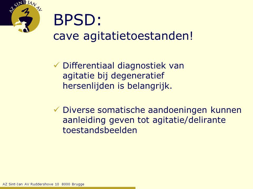 BPSD: cave agitatietoestanden!