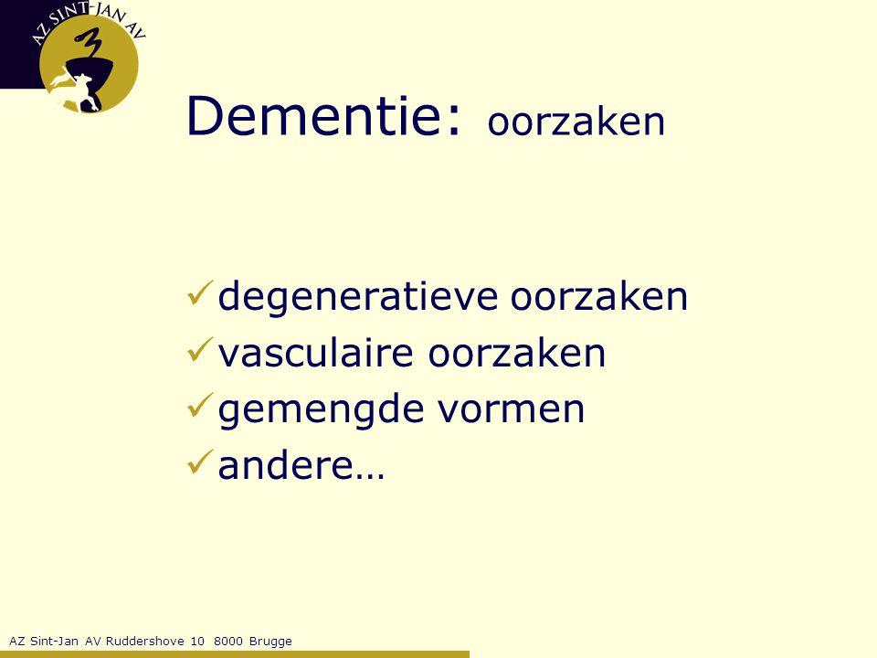 Dementie: oorzaken degeneratieve oorzaken vasculaire oorzaken