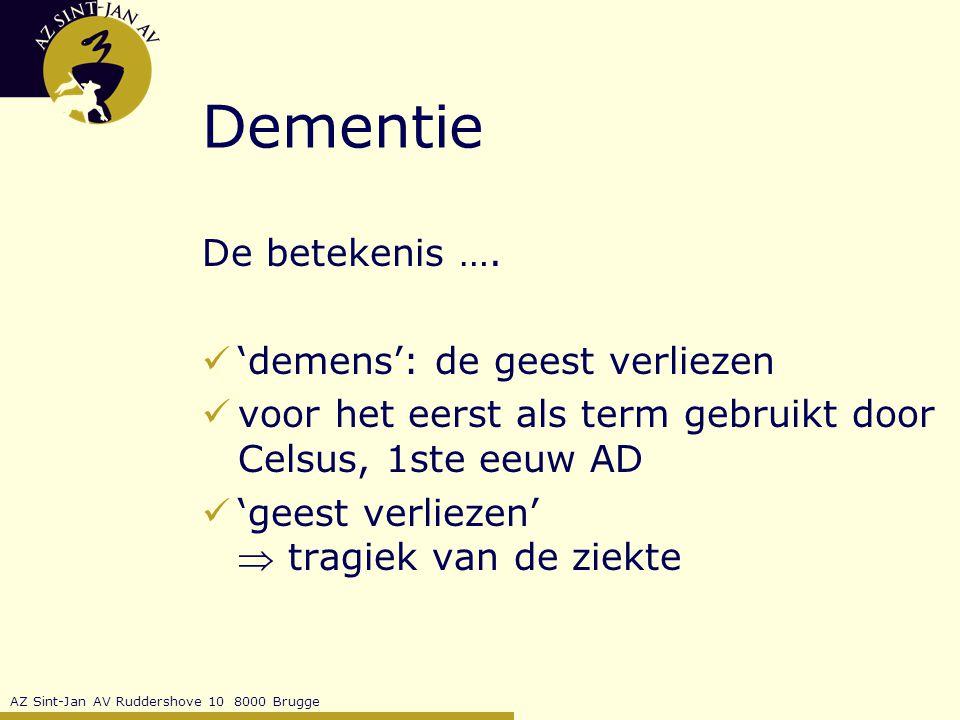 Dementie De betekenis …. 'demens': de geest verliezen