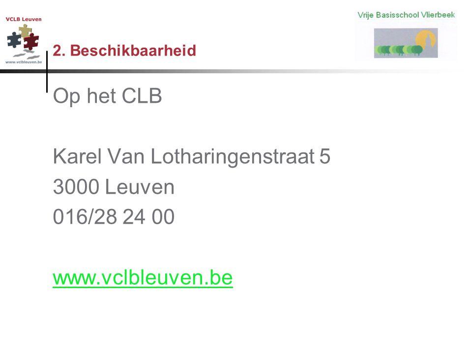 Karel Van Lotharingenstraat 5 3000 Leuven 016/28 24 00