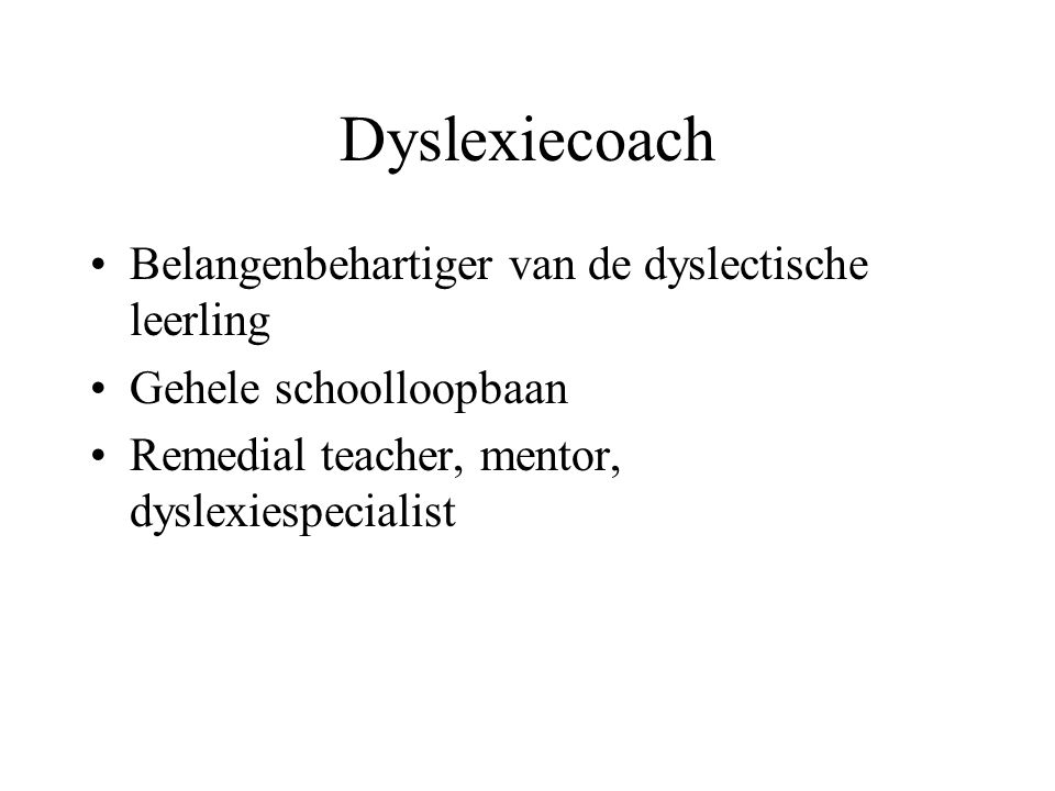 Dyslexiecoach Belangenbehartiger van de dyslectische leerling