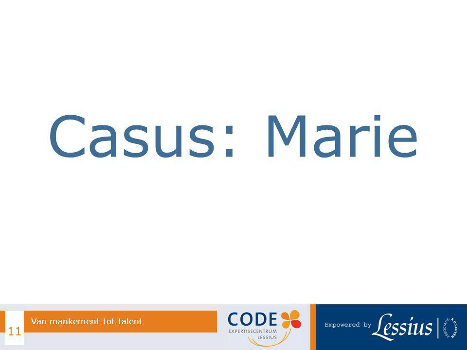 Casus: Marie Van mankement tot talent