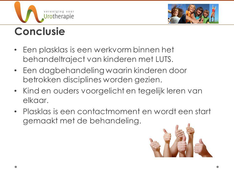 Conclusie Een plasklas is een werkvorm binnen het behandeltraject van kinderen met LUTS.