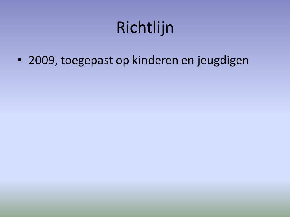 Richtlijn 2009, toegepast op kinderen en jeugdigen