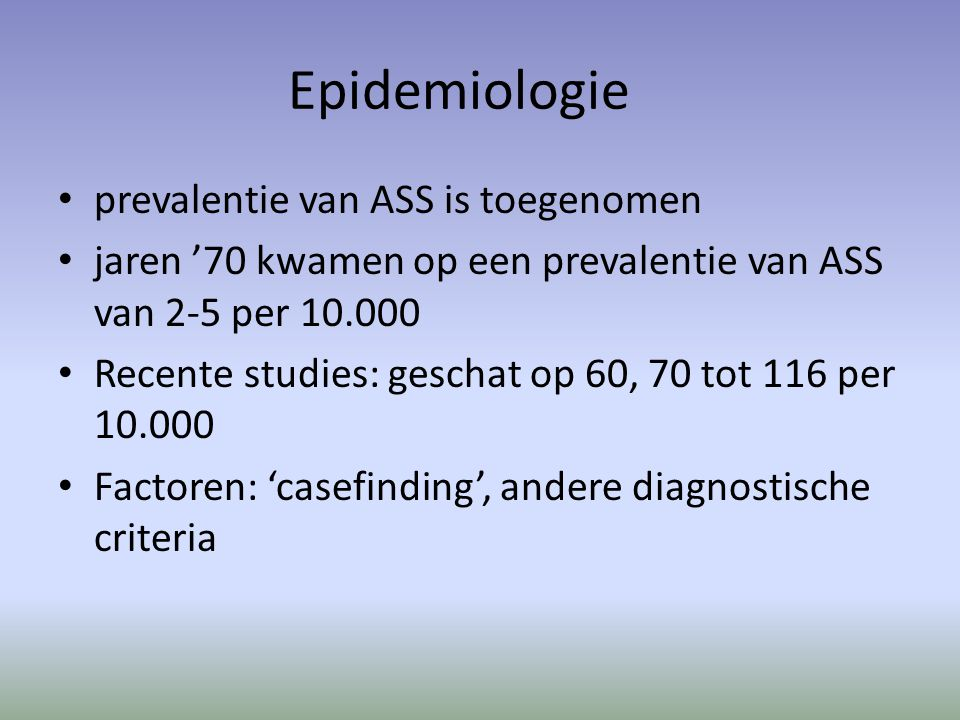 Epidemiologie prevalentie van ASS is toegenomen