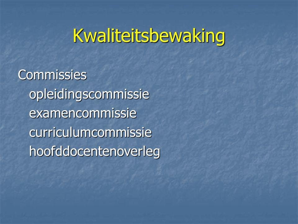 Kwaliteitsbewaking Commissies opleidingscommissie examencommissie