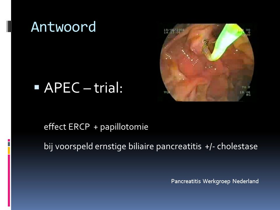 Antwoord APEC – trial: effect ERCP + papillotomie