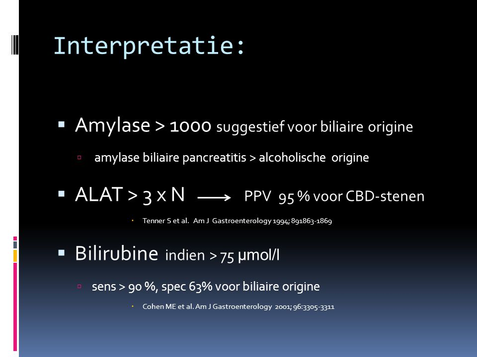 Interpretatie: Amylase > 1000 suggestief voor biliaire origine