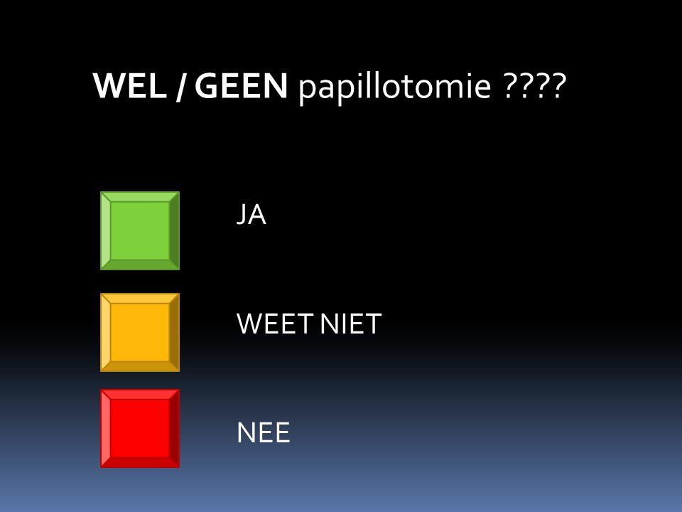 WEL / GEEN papillotomie