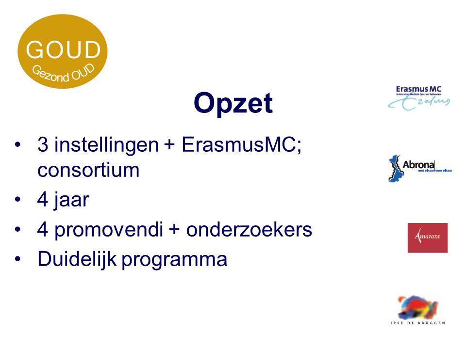 Opzet 3 instellingen + ErasmusMC; consortium 4 jaar