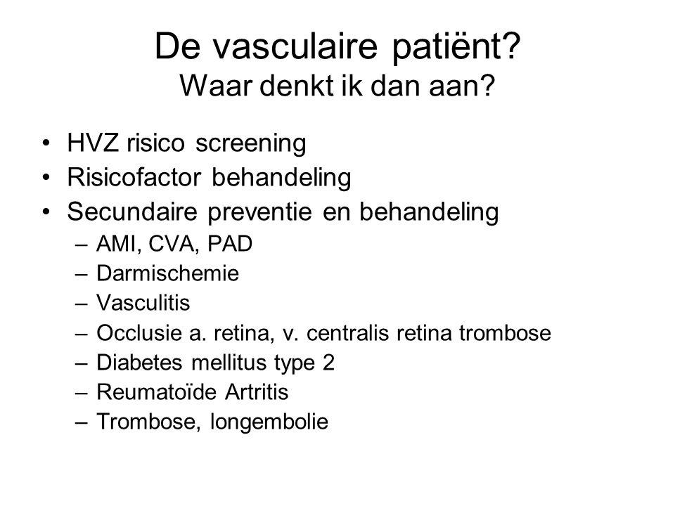 De vasculaire patiënt Waar denkt ik dan aan