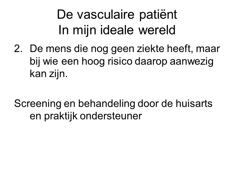 De vasculaire patiënt In mijn ideale wereld