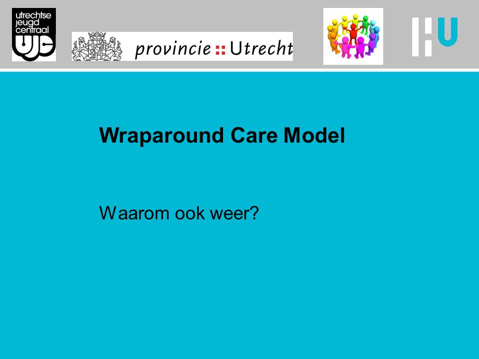 Wraparound Care Model Waarom ook weer