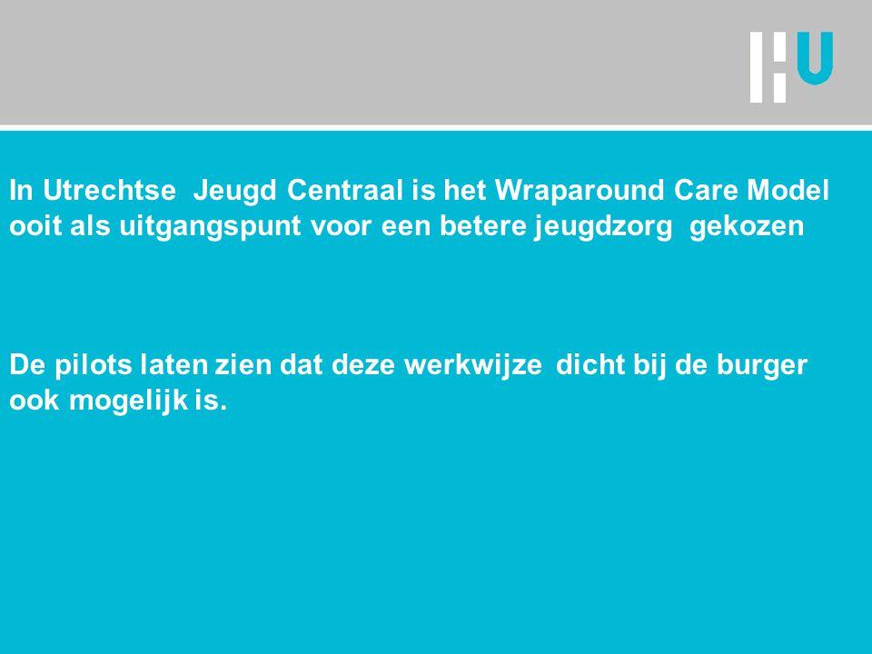 In Utrechtse Jeugd Centraal is het Wraparound Care Model ooit als uitgangspunt voor een betere jeugdzorg gekozen