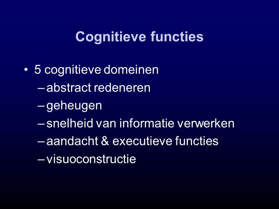 Cognitieve functies 5 cognitieve domeinen abstract redeneren geheugen