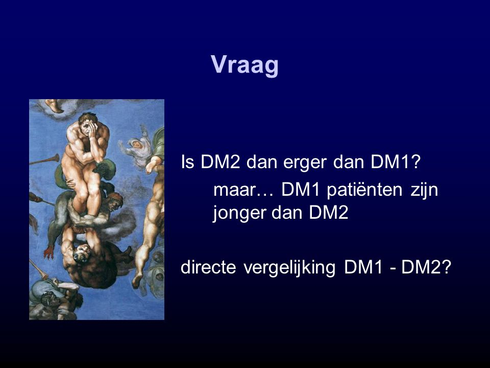 Vraag Is DM2 dan erger dan DM1