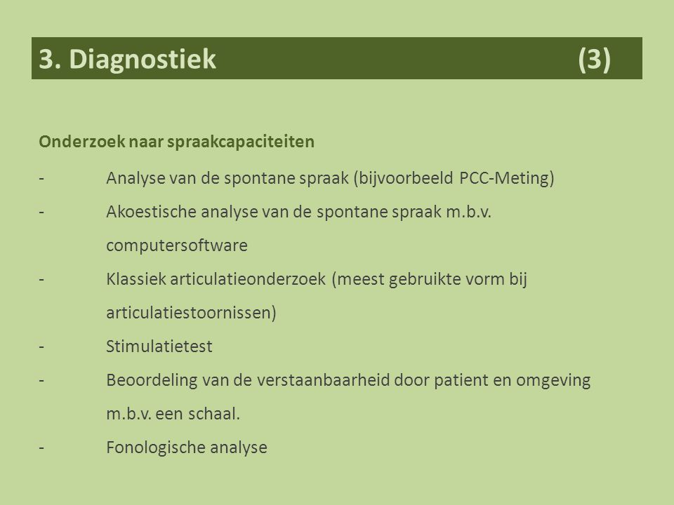 3. Diagnostiek (3) Onderzoek naar spraakcapaciteiten